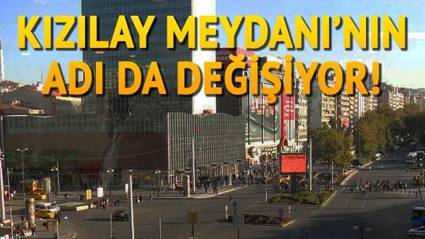Boğaziçi Köprüsü'nden sonra Kızılay Meydanı'nın da adı değişiyor